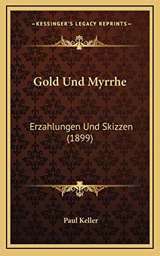 9781168546180: Gold Und Myrrhe: Erzahlungen Und Skizzen (1899) (German Edition)