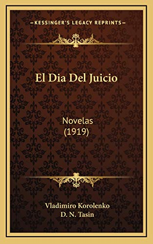 9781168547132: El Dia del Juicio: Novelas (1919)