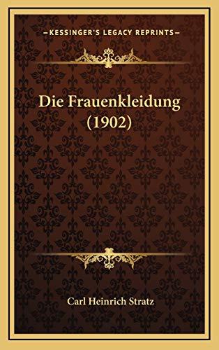 9781168548993: Die Frauenkleidung (1902) (German Edition)