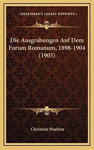 9781168553980: Die Ausgrabungen Auf Dem Forum Romanum, 1898-1904 (1905)