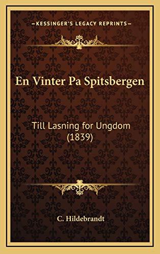 9781168555618: En Vinter Pa Spitsbergen: Till Lasning for Ungdom (1839) (Spanish Edition)