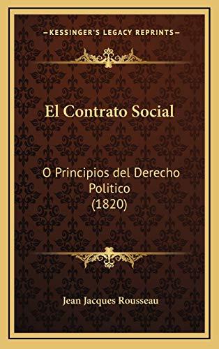 9781168558879: El Contrato Social: O Principios del Derecho Politico (1820)