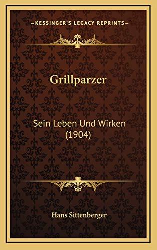 9781168559616: Grillparzer: Sein Leben Und Wirken (1904)