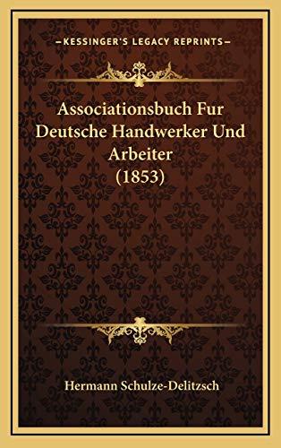 9781168560452: Associationsbuch Fur Deutsche Handwerker Und Arbeiter (1853) (German Edition)