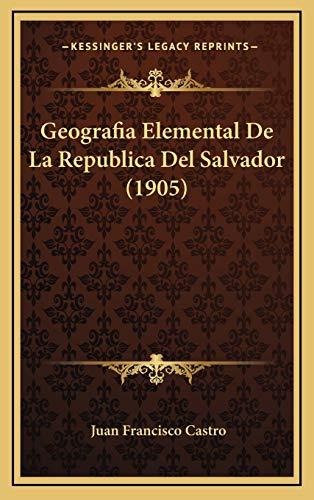 9781168561756: Geografia Elemental de La Republica del Salvador (1905)