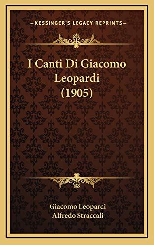 9781168564559: I Canti Di Giacomo Leopardi (1905) (Italian Edition)