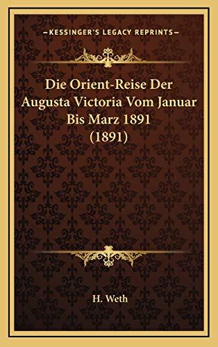 9781168564917: Die Orient-Reise Der Augusta Victoria Vom Januar Bis Marz 1891 (1891)