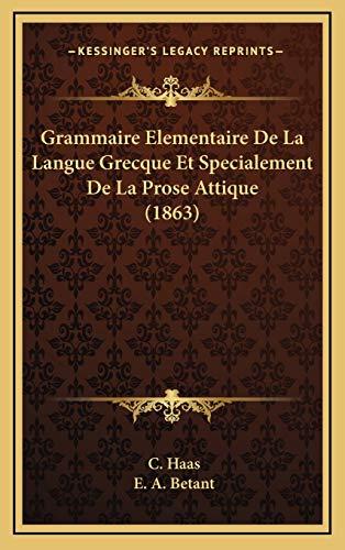 9781168565105: Grammaire Elementaire de La Langue Grecque Et Specialement de La Prose Attique (1863)