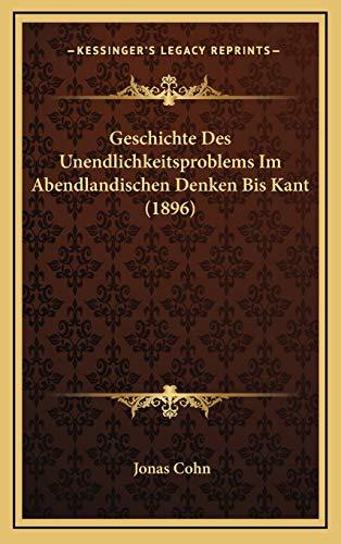 9781168568489: Geschichte Des Unendlichkeitsproblems Im Abendlandischen Denken Bis Kant (1896)