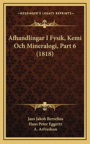 9781168570499: Afhandlingar I Fysik, Kemi Och Mineralogi, Part 6 (1818) (Spanish Edition)