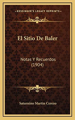9781168570826: El Sitio De Baler: Notas Y Recuerdos (1904) (Spanish Edition)