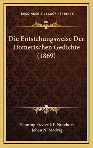 9781168571816: Die Entstehungsweise Der Homerischen Gedichte (1869)