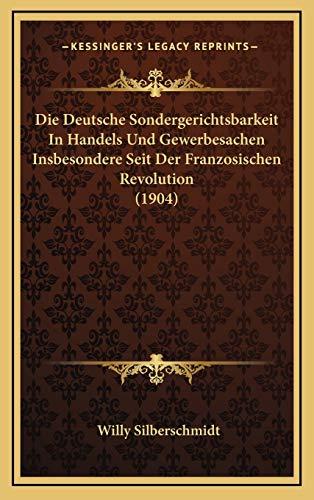 9781168573148: Die Deutsche Sondergerichtsbarkeit in Handels Und Gewerbesachen Insbesondere Seit Der Franzosischen Revolution (1904)