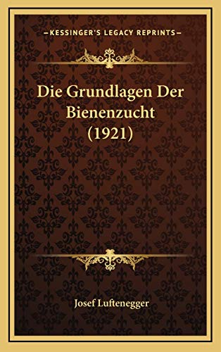 9781168576477: Die Grundlagen Der Bienenzucht (1921)