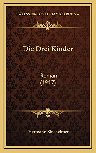 9781168577528: Die Drei Kinder: Roman (1917) (German Edition)