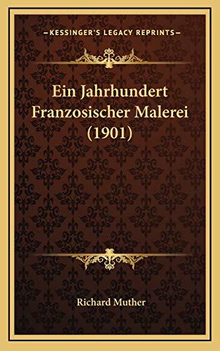 9781168582645: Ein Jahrhundert Franzosischer Malerei (1901)