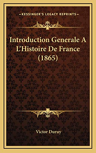 9781168582843: Introduction Generale A L'Histoire de France (1865)