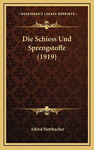 9781168586919: Die Schiess Und Sprengstoffe (1919) (German Edition)