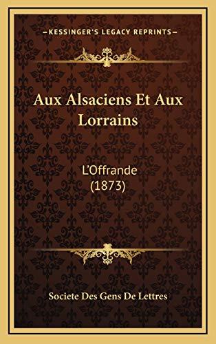 9781168587145: Aux Alsaciens Et Aux Lorrains: L'Offrande (1873) (French Edition)