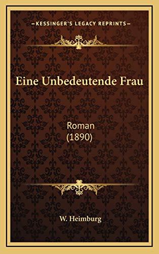 9781168589934: Eine Unbedeutende Frau: Roman (1890) (German Edition)