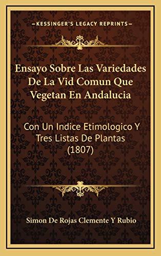 9781168590411: Ensayo Sobre Las Variedades De La Vid Comun Que Vegetan En Andalucia: Con Un Indice Etimologico Y Tres Listas De Plantas (1807) (Spanish Edition)