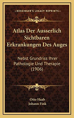 9781168590640: Atlas Der Ausserlich Sichtbaren Erkrankungen Des Auges: Nebst Grundriss Ihrer Pathologie Und Therapie (1906) (German Edition)
