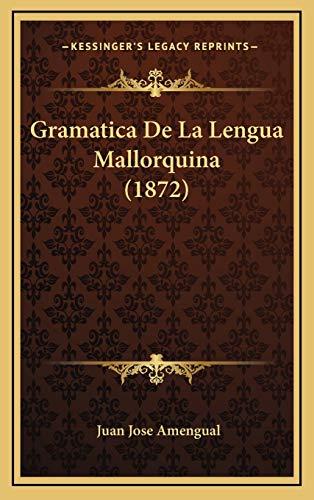 9781168594112: Gramatica De La Lengua Mallorquina (1872) (Spanish Edition)