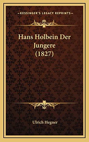 9781168597106: Hans Holbein Der Jungere (1827) (German Edition)