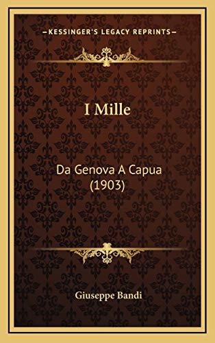 9781168597113: I Mille: Da Genova A Capua (1903) (Italian Edition)