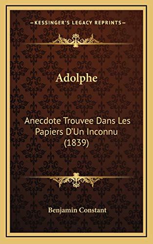 9781168598035: Adolphe: Anecdote Trouvee Dans Les Papiers D'Un Inconnu (1839)