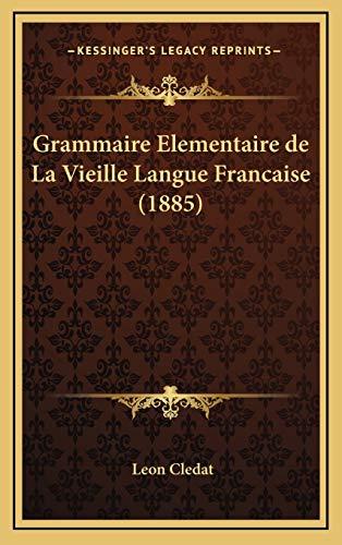 9781168598721: Grammaire Elementaire de La Vieille Langue Francaise (1885) (French Edition)