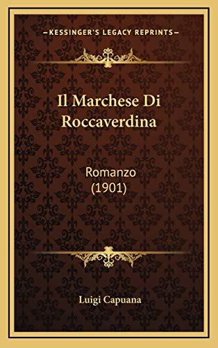 9781168598776: Il Marchese Di Roccaverdina: Romanzo (1901) (Italian Edition)