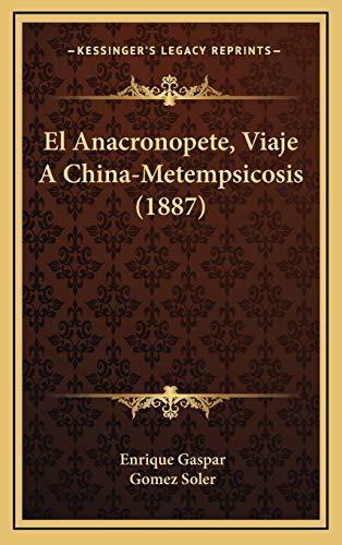 9781168599698: El Anacronopete, Viaje a China-Metempsicosis (1887)