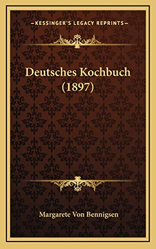 9781168602961: Deutsches Kochbuch (1897) (German Edition)