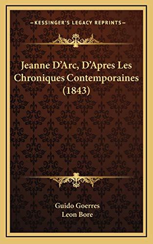 9781168603487: Jeanne D'Arc, D'Apres Les Chroniques Contemporaines (1843)