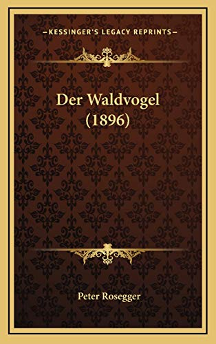 9781168610270: Der Waldvogel (1896) (German Edition)