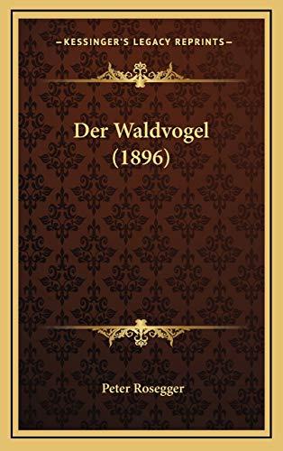 9781168610270: Der Waldvogel (1896)