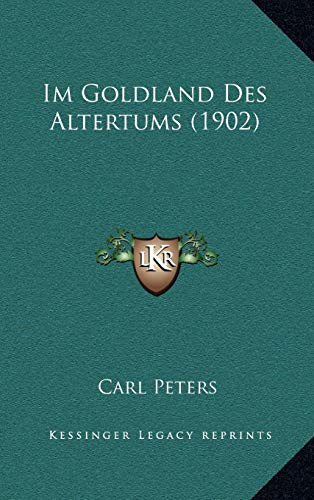 9781168610805: Im Goldland Des Altertums (1902)