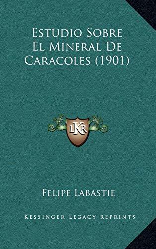 9781168612915: Estudio Sobre El Mineral de Caracoles (1901)