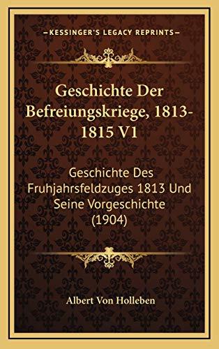 9781168613745: Geschichte Der Befreiungskriege, 1813-1815 V1