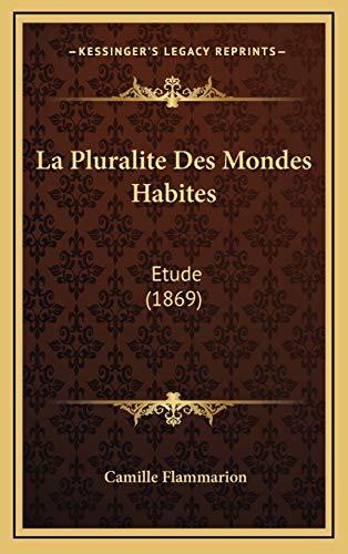 9781168616234: La Pluralite Des Mondes Habites: Etude (1869) (French Edition)