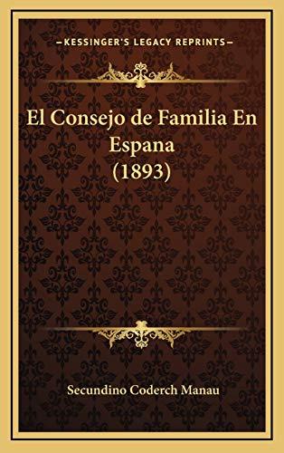 9781168619754: El Consejo de Familia En Espana (1893)