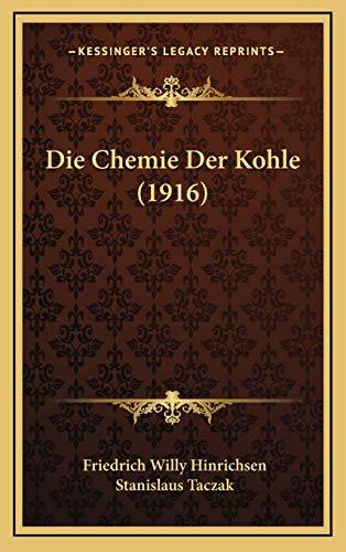 9781168620712: Die Chemie Der Kohle (1916)