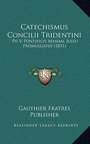 9781168622709: Catechismus Concilii Tridentini: Pii V, Pontificis Maximi, Jussu Promulgatus (1831)