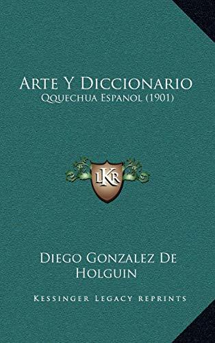 9781168623317: Arte y Diccionario: Qquechua Espanol (1901) (Spanish Edition)