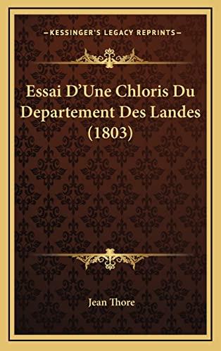 9781168623430: Essai D'Une Chloris Du Departement Des Landes (1803)