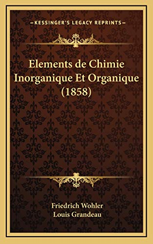 9781168625786: Elements de Chimie Inorganique Et Organique (1858) (French Edition)