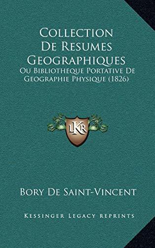 9781168625885: Collection de Resumes Geographiques: Ou Bibliotheque Portative de Geographie Physique (1826) (French Edition)