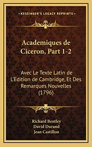 9781168626868: Academiques de Ciceron, Part 1-2: Avec Le Texte Latin de L'Edition de Cambridge, Et Des Remarques Nouvelles (1796) (French Edition)