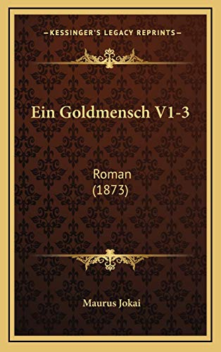 9781168627322: Ein Goldmensch V1-3: Roman (1873) (German Edition)